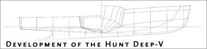 Development of the Hunt Deep-V